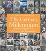 The German Millennium 1000 Remarkable Years of Incident and Achievement