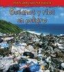 Oceanos y Rios en Peligro (Oceans and Rivers in Danger) (Spanish)