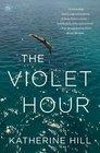 The Violet Hour A Novel