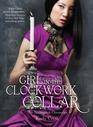 The Girl in the Clockwork Collar (Steampunk Chronicles, Bk 2)