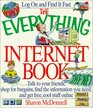 The Everything Internet Book: Talk to Your Friends, Shop for Bargains, Find the Information You Need, and Get Free, Cool Stuff Online (Everything Series)