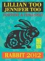 Lillian Too  Jennifer Too Fortune  Feng Shui 2012 Rabbit