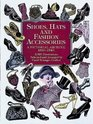 Shoes, Hats and Fashion Accessories : A Pictorial Archive, 1850-1940 (Dover Pictorial Archive Series)