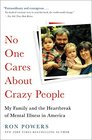 No One Cares About Crazy People My Family and the Heartbreak of Mental Illness in America