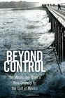 Beyond Control: The Mississippi River?s New Channel to the Gulf of Mexico (America's Third Coast Series)
