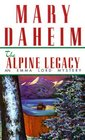 The Alpine Legacy (Emma Lord Bk. 12)