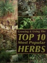 Growing & Using the Top 10 Most Popular Herbs