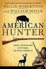 American Hunter How Legendary Hunters Shaped America's History