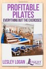 Profitable Pilates Everything But the Exercises