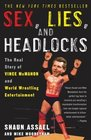 Sex, Lies, and Headlocks : The Real Story of Vince McMahon and World Wrestling Entertainment