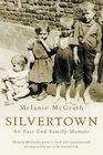 Silvertown An East End Family Memoir