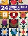 24 Floral Blocks to Piece