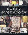 Sorry, Everybody: An Apology to the World for the Re-Election of George W. Bush