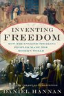 Inventing Freedom How the English-Speaking Peoples Made the Modern World