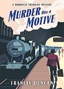 Murder Has a Motive (Mordecai Tremaine, Bk 2)