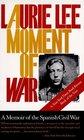 A Moment of War A Memoir of the Spanish Civil War
