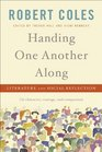 Handing One Another Along Literature and Social Reflection