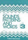 Sounds Patterns and Words Workbook 3
