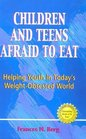 Afraid to Eat Children and Teens in Weight Crisis