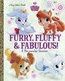 Furry Fluffy  Fabulous