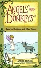 Angels and Donkeys : Tales for Christmas and Other Times