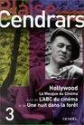 Hollywood volume 3  La Mecque du cinma suivi de  L'ABC du cinma et de  Une nuit dans la fort
