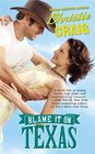 Blame It on Texas (Hotter in Texas, Bk 2)