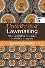 Unorthodox Lawmaking New Legislative Processes in the Us Congress