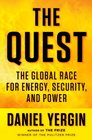 The Quest The Global Race for Energy Security and Power