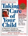 Taking Care of Your Child A Parent's Guide to Complete Medical Care