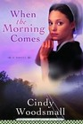 When the Morning Comes (Sisters of the Quilt, Bk 2)