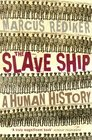Slave Ship, The: A Human History