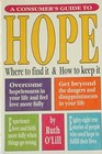 A Consumer's Guide to Hope: Where to Find It and How to Keep It
