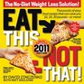 Eat This Not That 2011 The No-Diet Weight Loss Solution