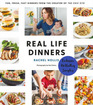 Real Life Dinners Fun Fresh Fast Dinners from the Creator of The Chic Site