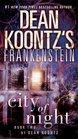 City of Night (Dean Koontz's Frankenstein, Bk 2)