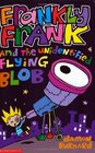Frankly Frank and the Unidentified Flying Blob
