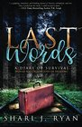 Last Words A Diary of Survival