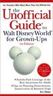 The Unofficial Guide to Walt Disney World for Grown-Ups