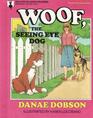 Woof the SeeingEye Dog