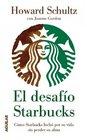 El desafio Starbucks Como Starbucks lucho por su vida sin perder su alma