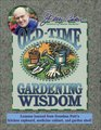 Jerry Baker's Old-Time Gardening Wisdom: Lessons Learned from Grandma Putt's Kitchen Cupboard, Medicine Cabinet, and Garden Shed! (Jerry Baker's Good Gardening series)