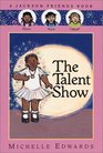 The Talent Show A Jackson Friends Book