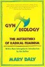 Gyn/Ecology  The Metaethics of Radical Feminism