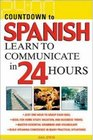 Countdown to Spanish  Learn to Communicate in 24 Hours