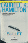 Bullet (Anita Blake, Vampire Hunter, Bk 19)