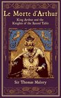 Le Morte d'Arthur King Arthur and the Knights of the Round Table