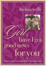 Girl Have I Got Good News for You