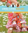 Sewing Clothes Kids Love Sewing Patterns and Instructions for Boys and Girls Outfits