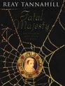 Fatal Majesty  A Novel of Mary Queen of Scots